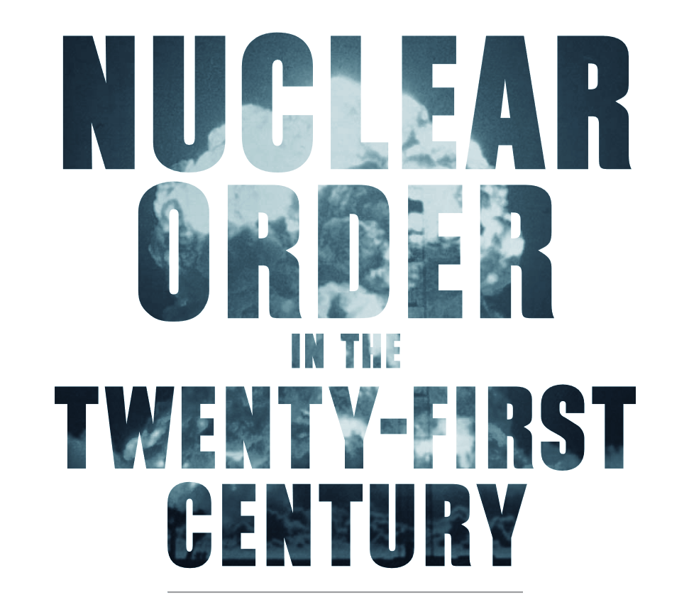 Nuclear Order in the 21st Century