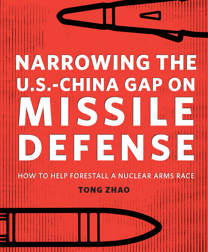Narrowing the U.S.-China Gap on Missile Defense: How to Help Forestall a Nuclear Arms Race