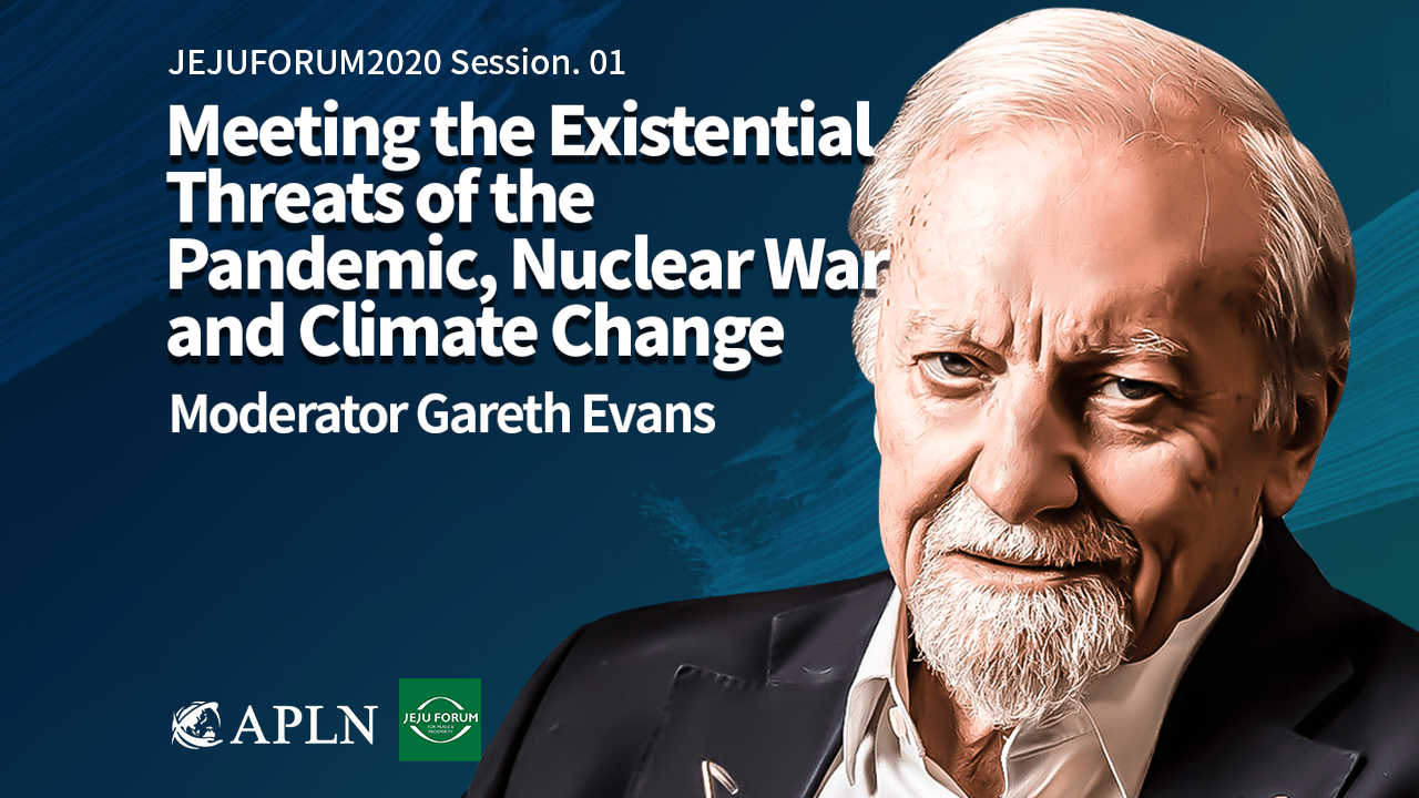 [2020 JEJUFORUM] Meeting the Existential Threats of the Pandemic, Nuclear War, and Climate Change.