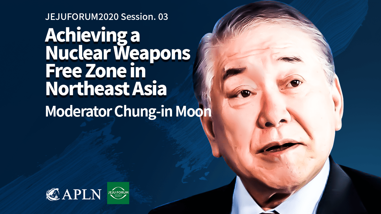 [2020 JEJUFORUM] Achieving a Nuclear Weapons Free Zone in Northeast Asia