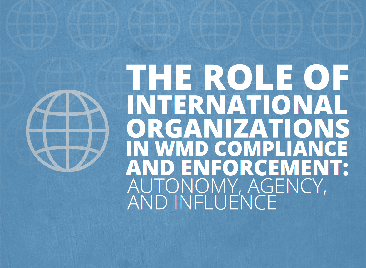 International Organizations in WMD Compliance and Enforcement: Autonomy, Agency and ...