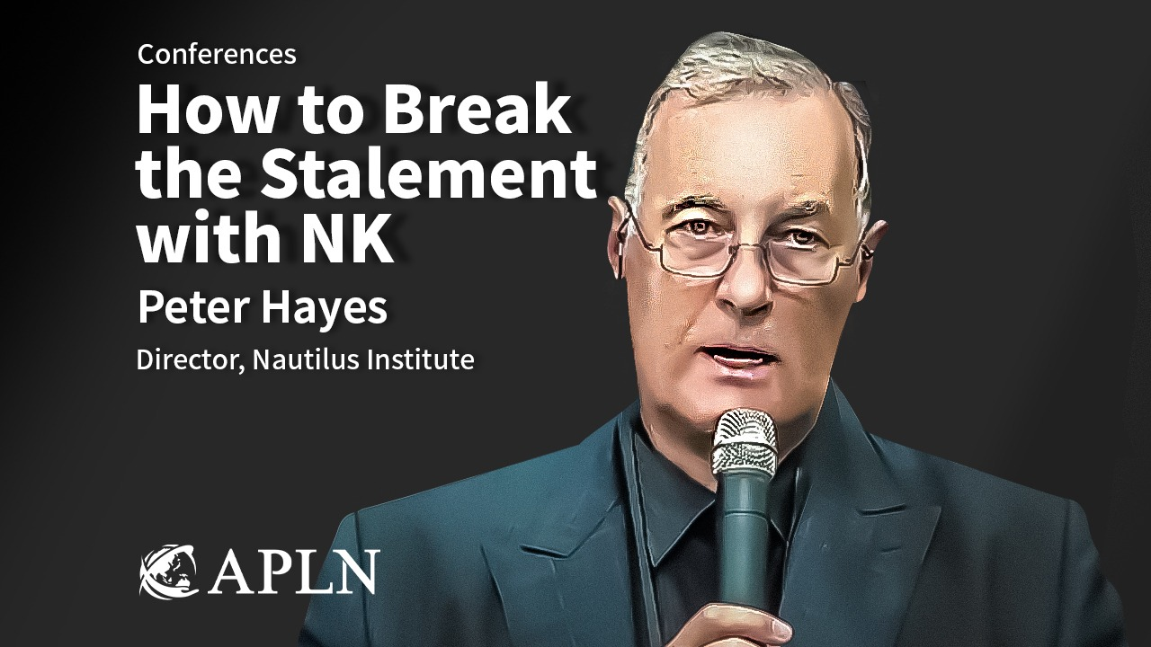 [APLN-KNDA-Conference] How to Break the Stalemate with North Korea: Energy & Incentives