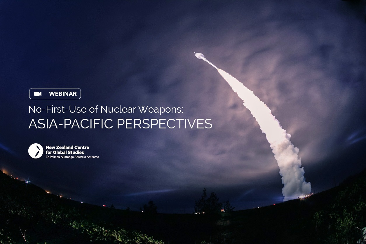 [Webinar] No First Use Of Nuclear Weapons: Asia-Pacific Perspectives
