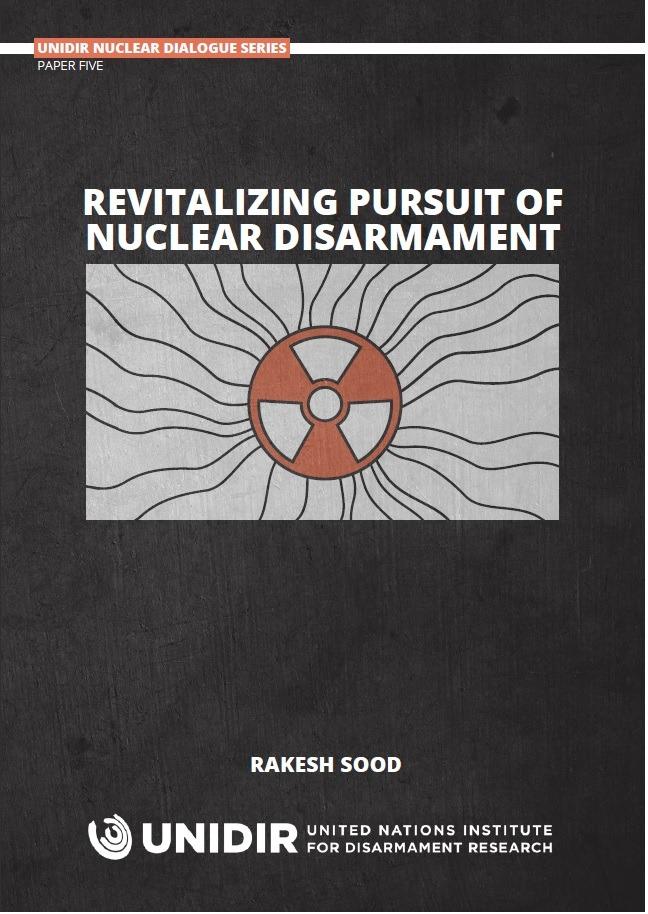 Revitalizing Pursuit of Nuclear Disarmament
