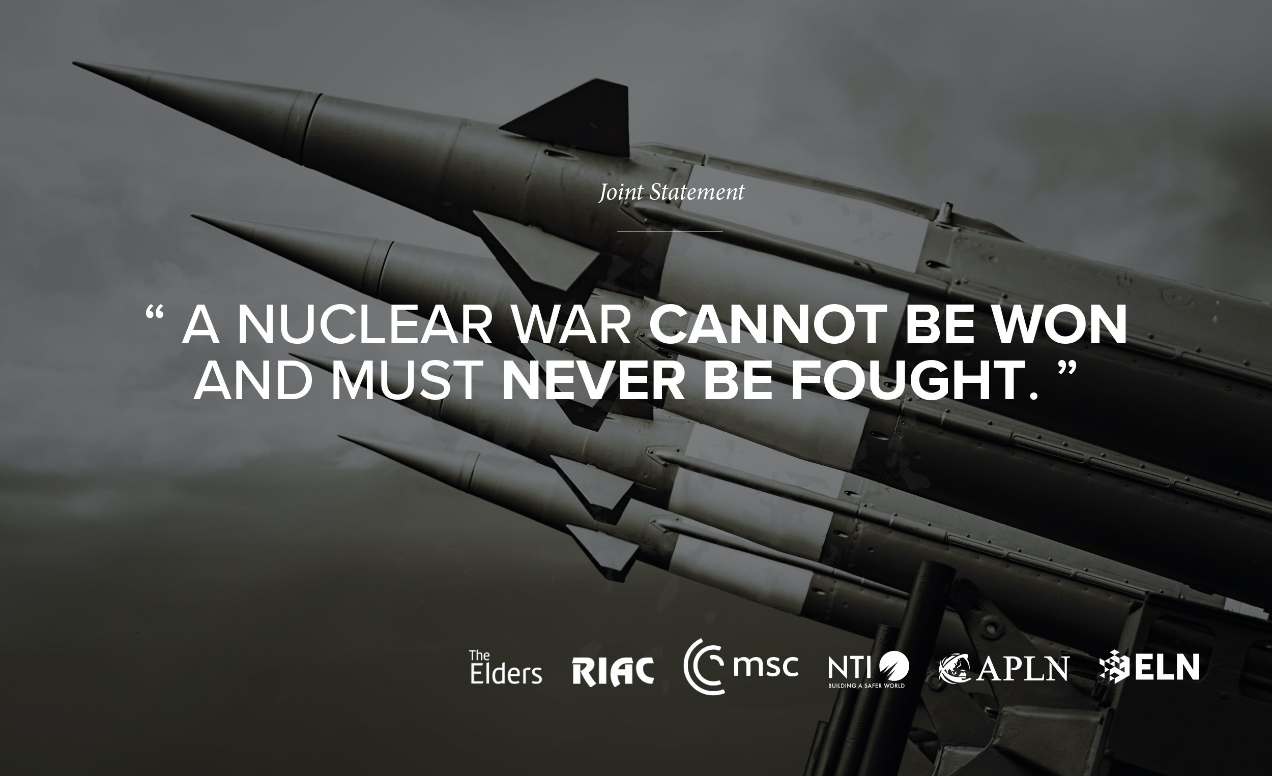 """""""A Nuclear War Cannot Be Won and Must Never be Fought"""""""