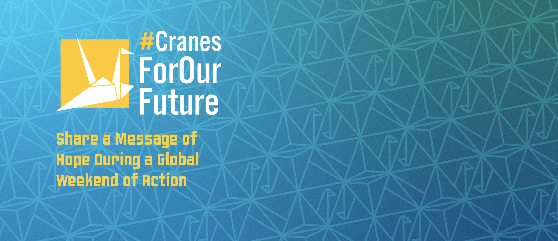 #CranesForOurFuture and the Hiroshima and Nagasaki Anniversary Campaign