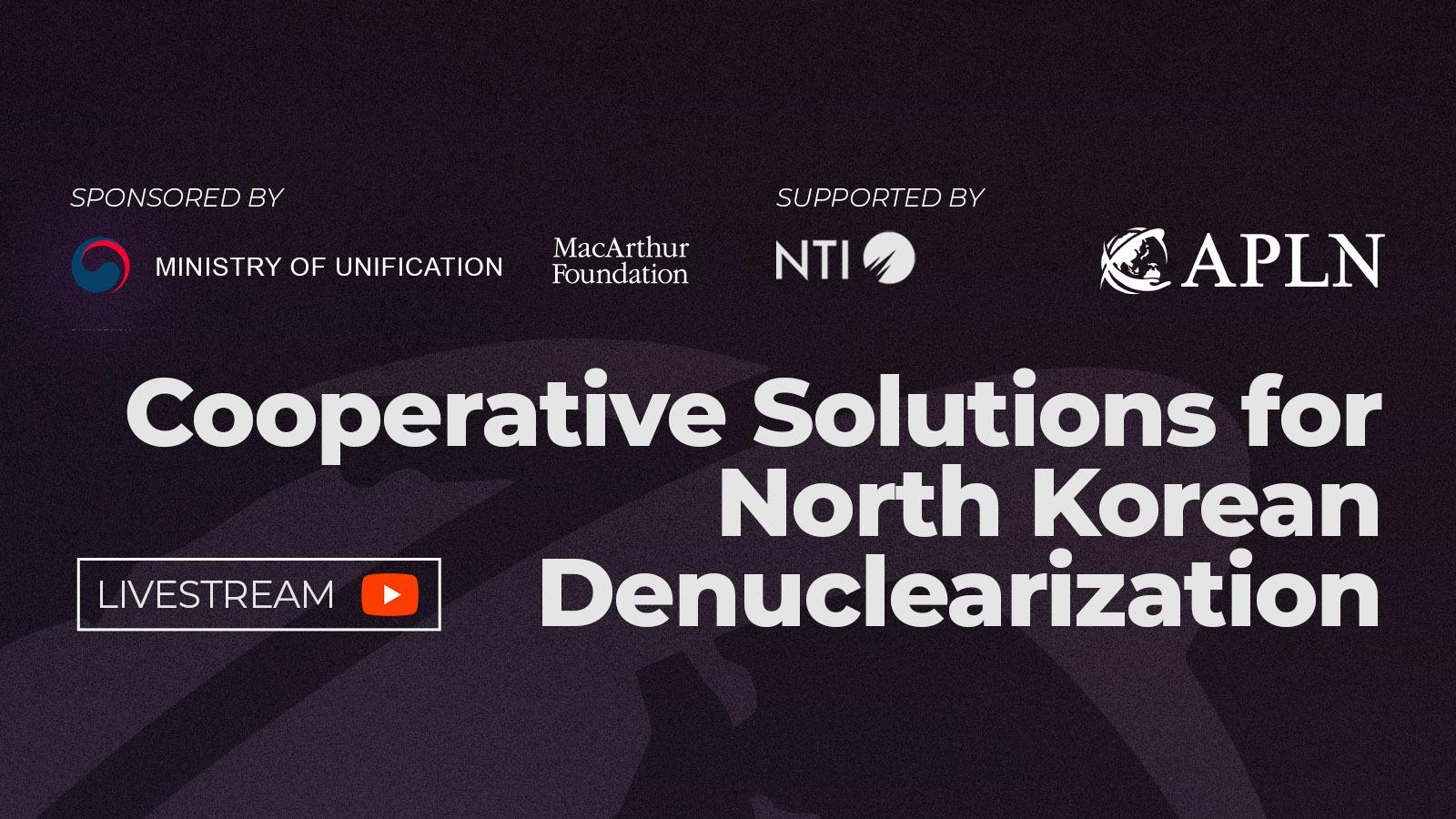 Upcoming Webinar: Cooperative Solutions for North Korean Denuclearisation
